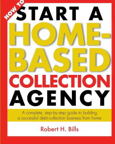 9780972843003: How to Start a Home-Based Collection Agency
