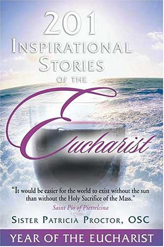 9780972844710: 201 Inspirational Stories of the Eucharist