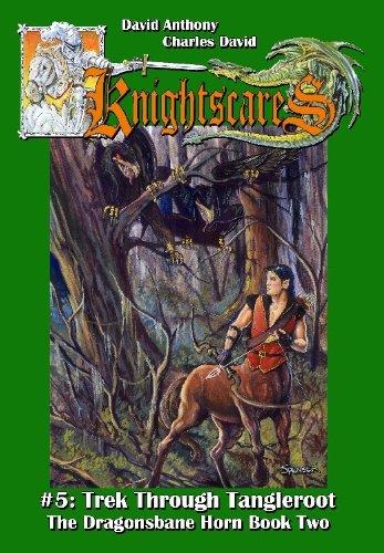Trek Through Tangleroot (Knightscares Book 5, An: David Anthony, Charles