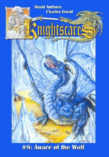 9780972846172: Aware of the Wolf (Knightscares Book 8, An Epic Fantasy Adventure Series)