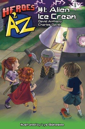 Heroes A2Z #1: Alien Ice Cream (Superhero: David Anthony, Charles