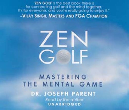 9780972846905: Zen Golf: Mastering the Mental Game - Audiobook [UNABRIDGED]