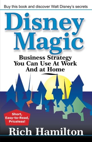 9780972847605: Disney Magic: Business Strategy You Can Use at Work and at Home