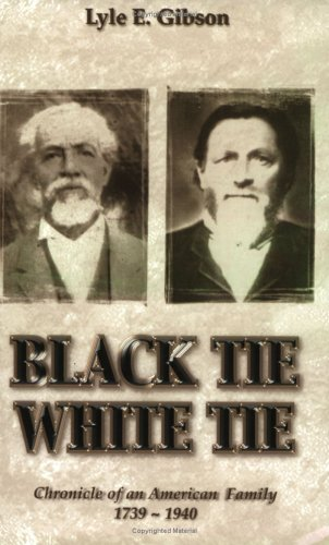 9780972849005: Black Tie, White Tie: Chronicle of an American Family 1739-1940