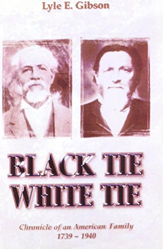 9780972849098: Black Tie White Tie: Chronicle of an American Family 1739-1940