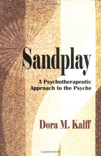 9780972851701: Sandplay: A Psychotherapeutic Approach to the Psyche