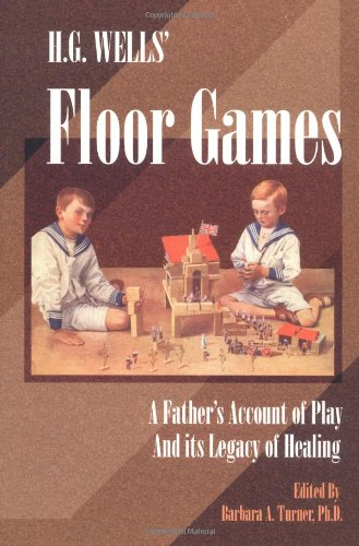 9780972851725: H. G. Wells Floor Games: A Father's Account of Play and Its Legacy of Healing (The Sandplay Classics series)