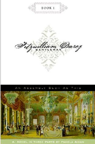 9780972852906: Fitzwilliam Darcy, Gentleman: Bk. 1: An Assembly Such as This