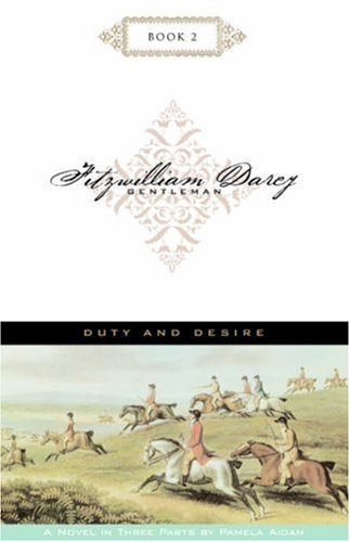 9780972852913: Fitzwilliam Darcy, Gentleman: Duty And Desire