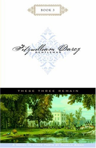 9780972852920: These Three Remain (Fitzwilliam Darcy, Gentleman, Book 3)
