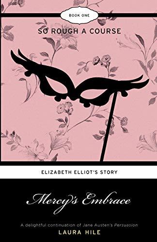Mercy's Embrace: Elizabeth Elliot's Story - So: Laura Hile
