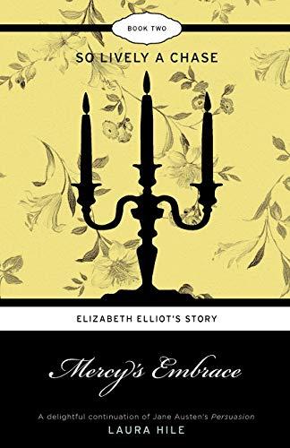 Mercy's Embrace: Elizabeth Elliot's Story Book 2: Hile, Laura