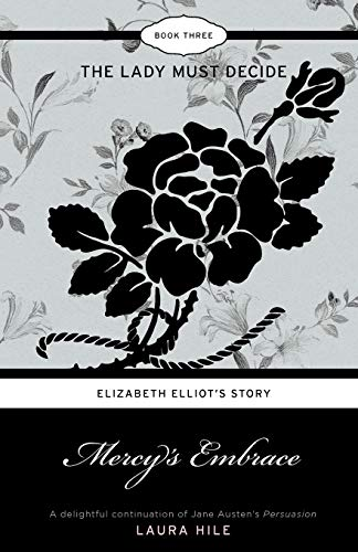 9780972852999: Mercy's Embrace: Elizabeth Elliot's Story Book 3 - The Lady Must Decide