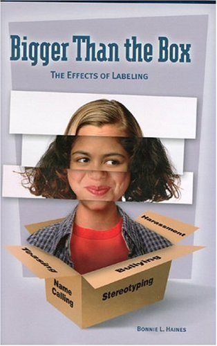 Bigger Than The Box: The Effects Of Labeling: Haines, Bonnie L.