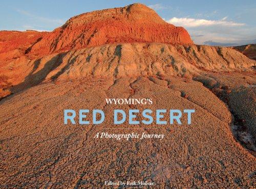 Wyoming's Red Desert: A Photographic Journey: Erik Molvar