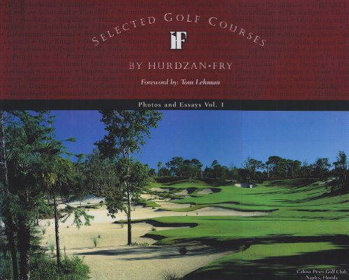 9780972855303: Selected Golf Courses: Photos and Essays, Vol. 1