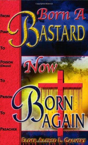 9780972856003: Born a Bastard now Born Again