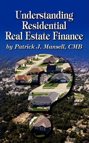 Understanding Residential Real Estate Finance: Patrick J. Mansell