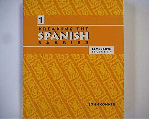 9780972857093: Breaking the Spanish Barrier, Level One Beginner, 9780972857093, 0972857095