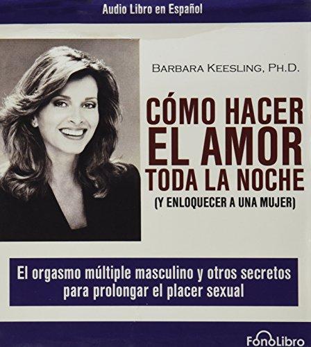 9780972859851: Como Hacer El Amor Toda La Noche
