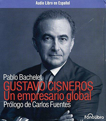 9780972859868: Gustavo Cisneros: Un Empresario Global (Spanish Edition)
