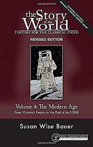 9780972860338: The Story of the World: History for the Classical Child, Volume 4: The Modern Age: From Victoria's Empire to the End of the USSR