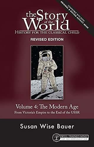 9780972860345: The Story of the World: History for the Classical Child, Volume 4: The Modern Age: From Victoria's Empire to the End of the USSR