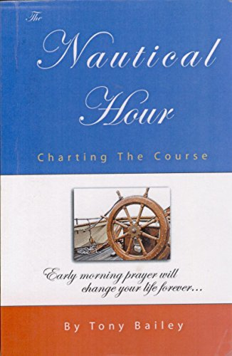 9780972862929: the nautical hour (charting the course)