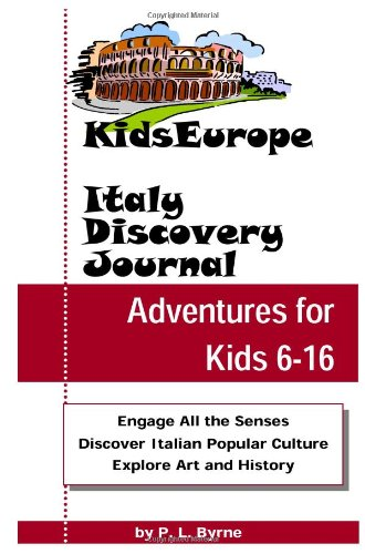 Kids Europe Italy Discovery Journal: Byrne, P L