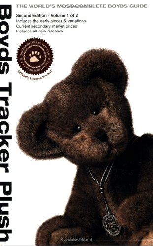 Boyds Tracker Plush: Value Guide, Second Edition,: Editor-Beth Phillips