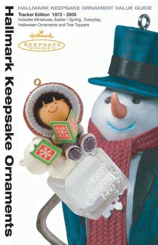 9780972864688: Hallmark Keepsake Ornament Value Guide: Tracker Edition 1973-2005 (Tracker Guides)