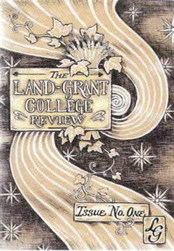 Land-Grant College Review Issue No. One: Aimee Bender, Ron