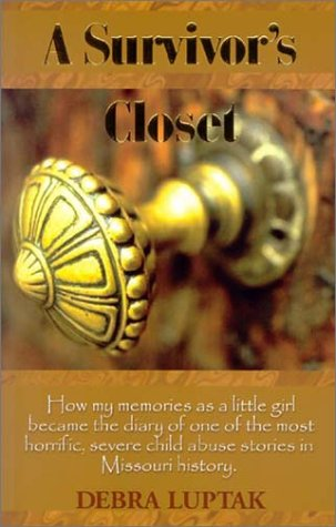 A Survivor's Closet : How My Memories: Debra Luptak