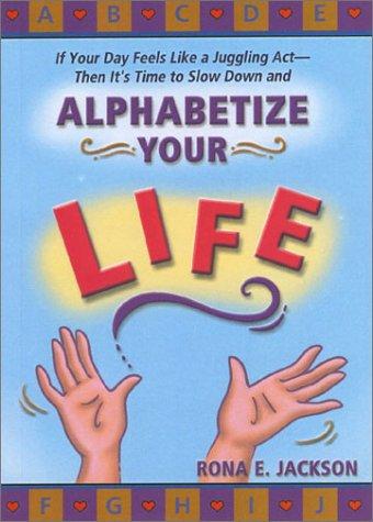 Alphabetize Your Life: Jackson, Rona E.