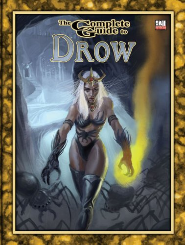 9780972873857: Complete Guide to Drow (D20 System)