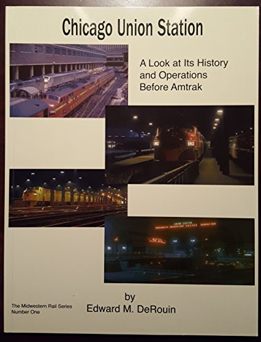 Chicago Union Station: A Look at its: Edward M. DeRouin