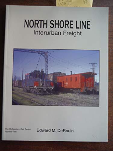 North Shore Line Interurban Freight (MIDWESTERN RAIL SERIES, 2): Edward M. DeRouin