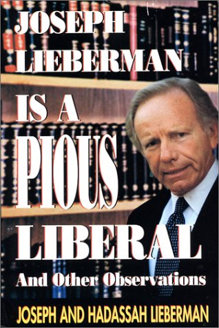 Joseph Lieberman is a Pious Liberal and Other Observations: Lieberman, Joseph, Lieberman, Hadassah