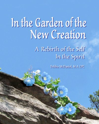 9780972876957: In The Garden Of The New Creation: A Rebirth Of The Self In The Spirit