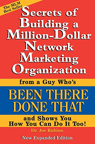 9780972884006: Secrets of Building a Million-Dollar Network Marketing Organization from a Guy Who's Been There, Done That, and Shows You How You Can Do It Too (Expanded 2005 Edition)