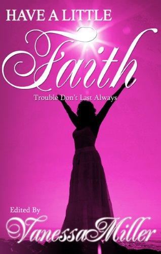 9780972885065: Have A Little Faith