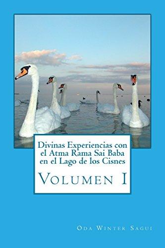 9780972886147: Divinas Experiencias con el Atma Rama Sai Baba en el Lago de los Cisnes: Volumen I (Spanish Edition)