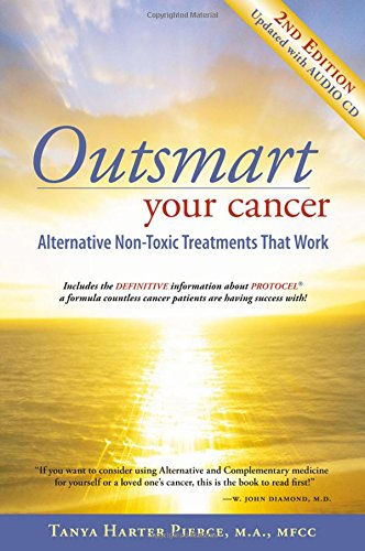9780972886789: Outsmart Your Cancer: Alternative Non-Toxic Treatments That Work (Second Edition) With CD