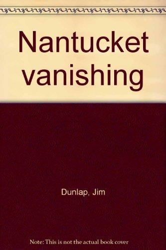 Nantucket vanishing: Dunlap, Jim