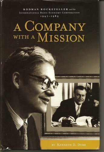 9780972887427: A Company With a Mission: Rodman Rockefeller and The International Basic Economy Corporation 1947 - 1985