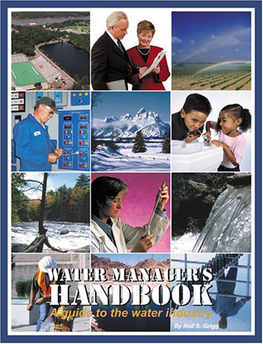 Water Manager's Handbook: A Guide to the Water Industry: Neil S. Grigg