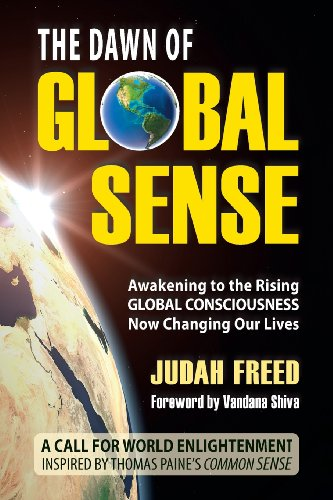 9780972890564: The Dawn of Global Sense: Awakening to the Rising Global Consciousness Now Changing Our Lives