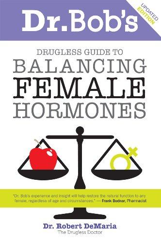 9780972890755: Dr. Bob's Guide to Balancing Female Hormones