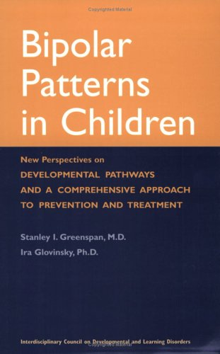 Bipolar Patterns in Children: New Perspectives on Developmental Pathways and a Comprehensive ...