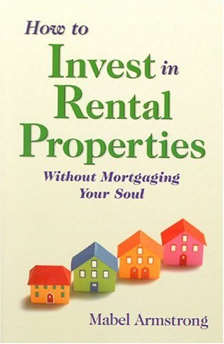 9780972892902: How to Invest in Rental Properties: Without Mortgaging Your Soul